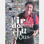 J'Irai Dormir Chez Vous - Carnets d'Un Voyageur Taquin