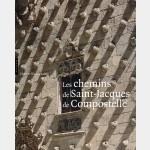 Les Chemins de Saint-Jacques de Compostelle