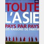 Lonely Planet : TOUTE l'ASIE PAYS PAR PAYS