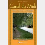 Chemins d'Histoire : Canal du Midi, à Pied à Vélo