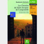Les Chemins de Saint-Jacques-de-Compostelle - Guide Chamina
