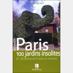 Guide Bonneton : Paris, 100 jardins insolites