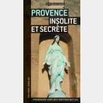 Guide Jonglez : Provence Insolite et Secrète