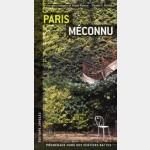 Guide Jonglez : Paris Méconnu