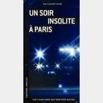 Guide Jonglez : Un Soir Insolite à Paris