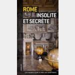 Guide Jonglez : Rome Insolite et Secrète