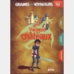 Graines de Voyageurs : Vacances Aux Châteaux