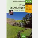 L'eau en Auvergne, Cascades, lacs, rivières - Guide Chamina
