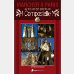 Chemins d'Histoire : Marcher à Paris sur les pas des Pélerins de Compostelle