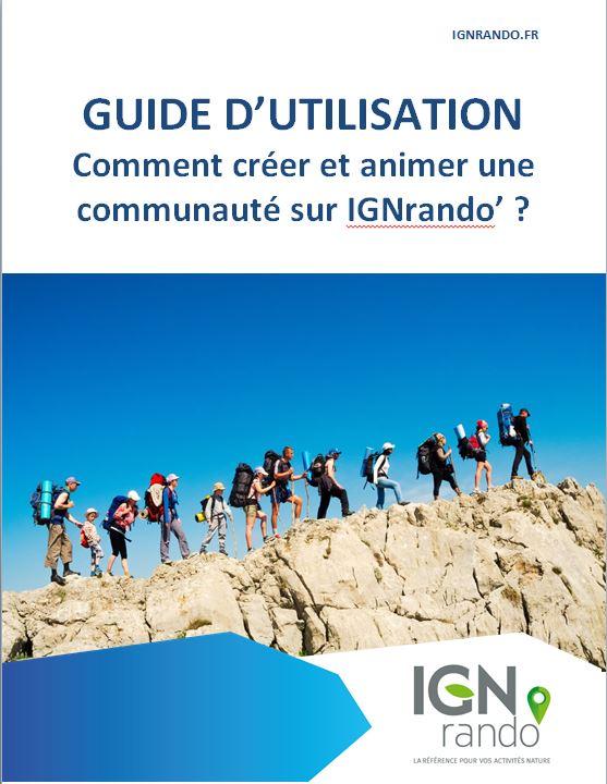 Guide d'utilisation IGNrando' : comment créer et animer une communauté sur IGNrando' ?